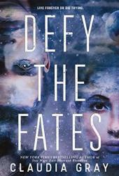 Defy the Fates (Constellation, #3) Book by Claudia Gray