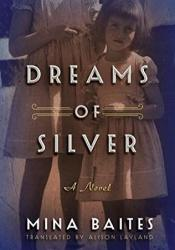 Dreams of Silver Book by Mina Baites