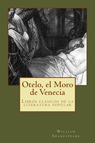 Otelo, el Moore de Venecia (spanish edition): spanish edition kindle books