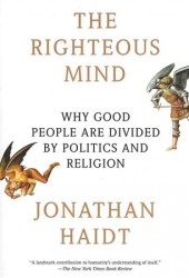 The Righteous Mind: Why Good People Are Divided by Politics and Religion Book