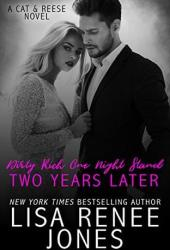 Dirty Rich One Night Stand: Two Years Later (Dirty Rich, #7) Book