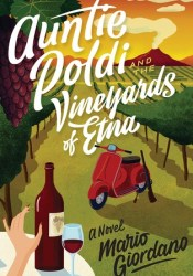 Auntie Poldi and the Vineyards of Etna Book by Mario  Giordano