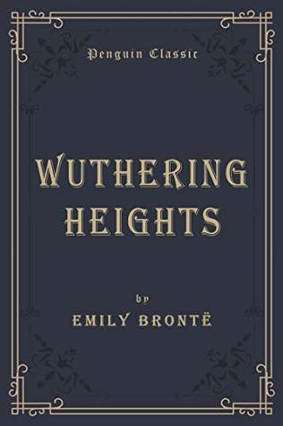 Wuthering Heights (Annotated): Penguin Classics Deluxe Edition