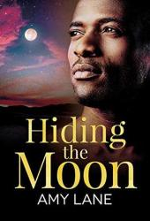 Hiding the Moon (Fish Out of Water, #4/Racing for the Sun, #2) Book
