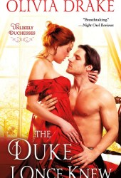 The Duke I Once Knew (Unlikely Duchesses, #1) Book