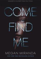 Come Find Me Book by Megan Miranda