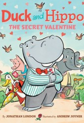 Duck and Hippo: The Secret Valentine (Duck and Hippo #4) Book