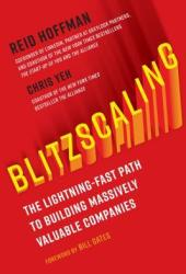 Blitzscaling: The Lightning-Fast Path to Building Massively Valuable Companies Book