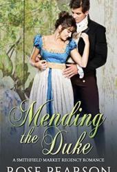 Mending the Duke (Smithfield Market Regency Romance #3) Book