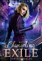 Changeling Exile (Thirteen Realms, #1) Book by Marina Finlayson