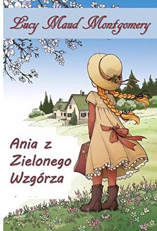 Ania z Zielonego Wzgórza: Anne of Green Gables, Polish edition