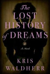 The Lost History of Dreams Book