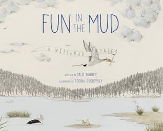 Fun in the Mud: A Wetlands Tale
