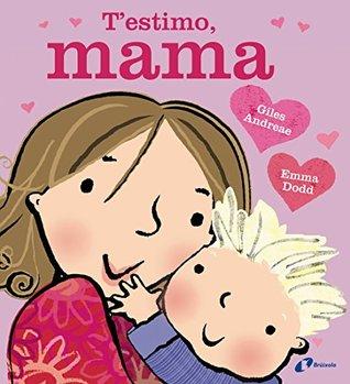 T ' estimo, mama