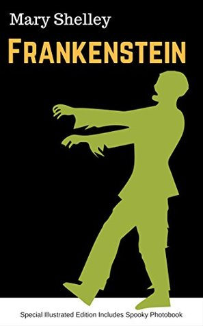 Frankenstein: Special Illustrated Edition Includes Spooky Photobook