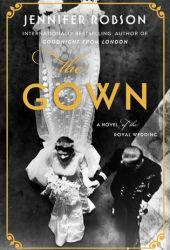 The Gown: A Novel of the Royal Wedding Book