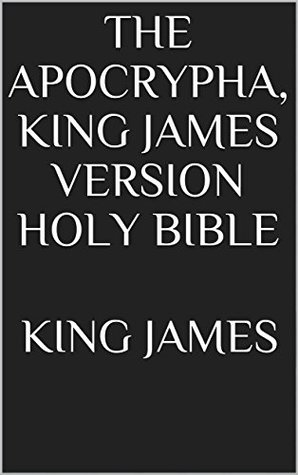 The Apocrypha, King James Version Holy Bible