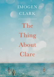 The Thing About Clare Book by Imogen  Clark