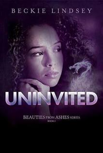 Uninvited (Beauties from Ashes Book 2)