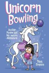 Unicorn Bowling (Phoebe and Her Unicorn #9) Book