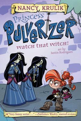 Watch That Witch! (Princess Pulverizer #5)