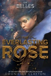 The Everlasting Rose (The Belles, #2) Book by Dhonielle Clayton