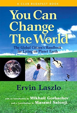 You Can Change the World: The Global Citizen's Handbook for Living on Planet Earth