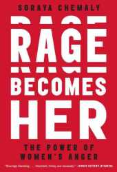 Rage Becomes Her: The Power of Women's Anger Book