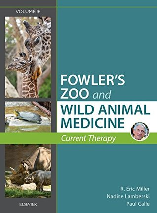 Miller - Fowler's Zoo and Wild Animal Medicine Current Therapy, Volume 9 E-Book