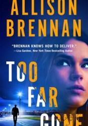 Too Far Gone (Lucy Kincaid, #14) Book by Allison Brennan