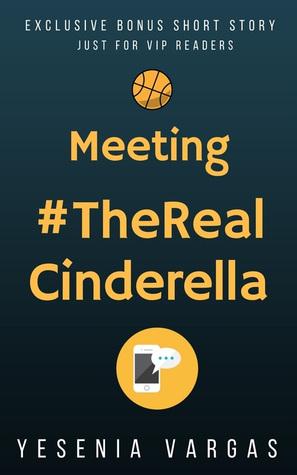Meeting #TheRealCinderella (#BestFriendsForever, #0.5)