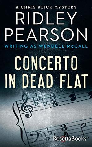 Concerto in Dead Flat (The Chris Klick Mysteries Book 3)