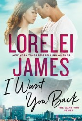 I Want You Back (Want You, #1) Book