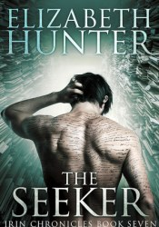 The Seeker (Irin Chronicles, #7) Book by Elizabeth   Hunter