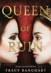 Queen of Ruin (Grace and Fury, #2) Book by Tracy Banghart