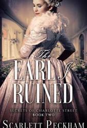 The Earl I Ruined (The Secrets of Charlotte Street, #2) Book