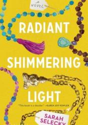 Radiant Shimmering Light Book by Sarah Selecky