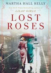 Lost Roses (Lilac Girls, #2 Prequel) Book by Martha Hall Kelly