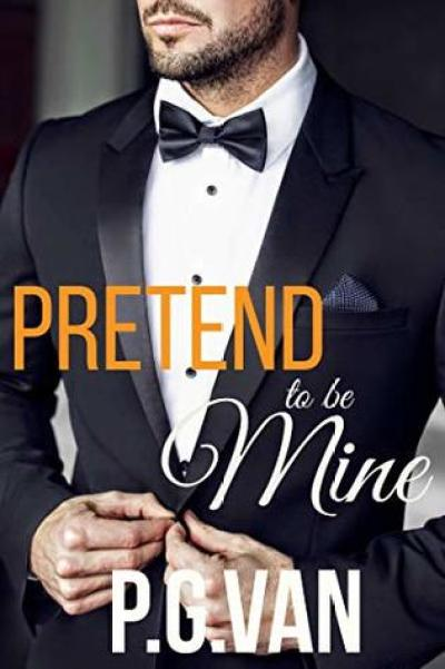 Book Cover of Pretend to be Mine by PG Van