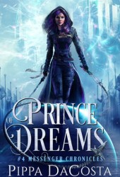 Prince of Dreams (Messenger Chronicles, #4) Book