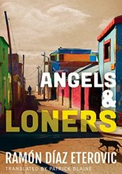 Angels & Loners (Private Investigator Heredia) Book by Ramón Díaz Eterovic