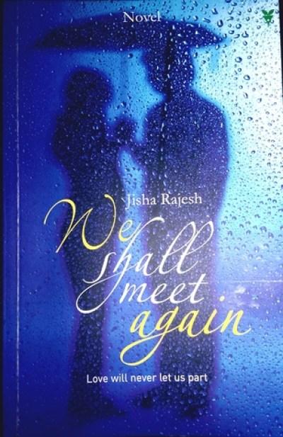 Book Cover of We Shall Meet Again by Jisha Rajesh