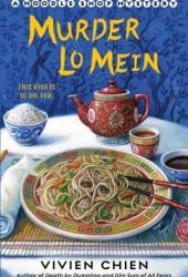 Murder Lo Mein (A Noodle Shop Mystery, #3) Book