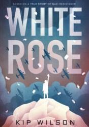 White Rose Book by Kip Wilson