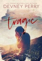 Tragic (Lark Cove, #3) Book by Devney Perry