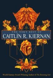 The Very Best of Caitlín R. Kiernan Book