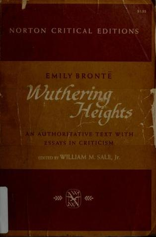 Wuthering Heights: An Authoritative Text with Essays in Criticism