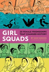Girl Squads: 20 Female Friendships That Changed History Book