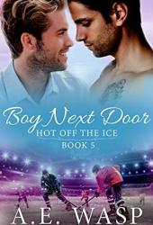 Boy Next Door (Hot Off the Ice, #5) Book