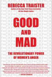 Good and Mad: The Revolutionary Power of Women's Anger Book
